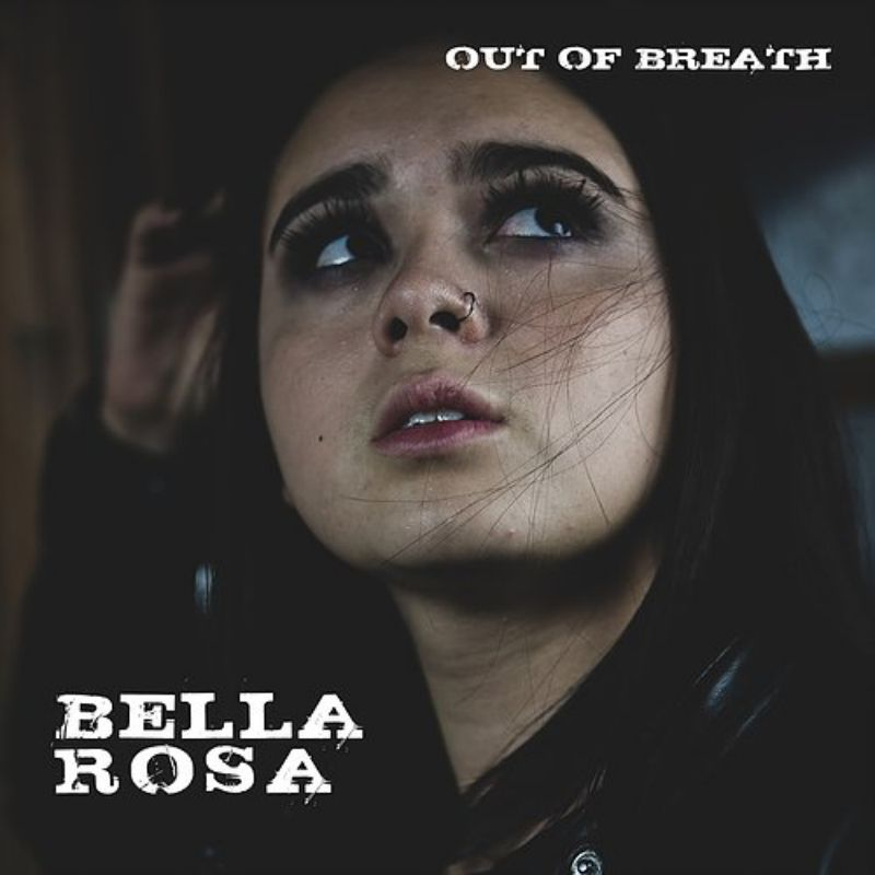 Bella Rosa - Out of Breath