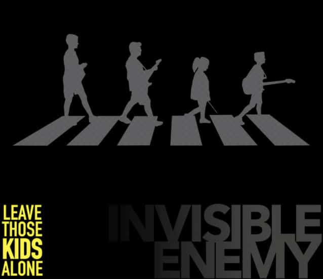 Leave Those Kids Alone - Invisible Enemy
